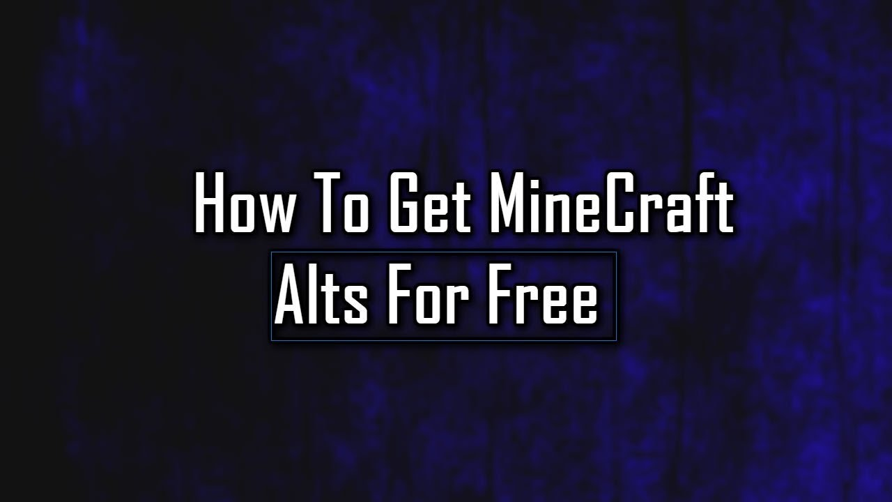 How to Get Free MineCraft Alts (Not ClickBait)