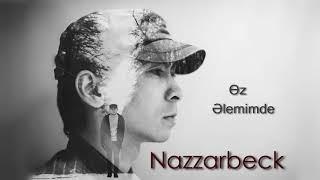 Nazzarbeck – Өz әlemimde (audio)