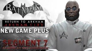 Batman - Return to Arkham City - New Game Plus Segment 7 (PS4)