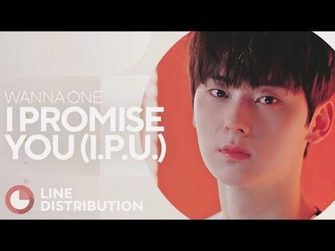Free Download Wanna One - I Promise You (i.p.u.) (line Distribution) Mp3 dan Mp4