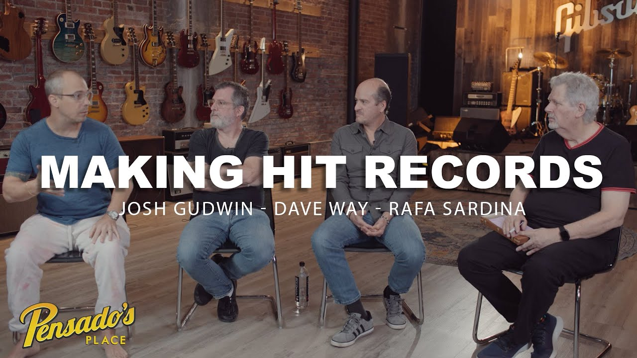 Making Hit Records with Josh Gudwin, Dave Way & Rafa Sardina - Pensado's Place #519