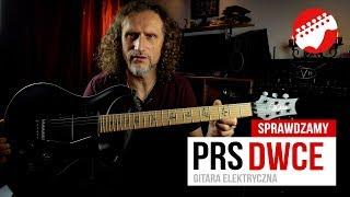 Marek Pająk testuje: PRS DWCE