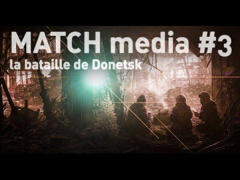 MATCH media #3 La Bataille de Donetsk (OTAN vs RUSSIA en UKRAINE, 3è mi-temps)