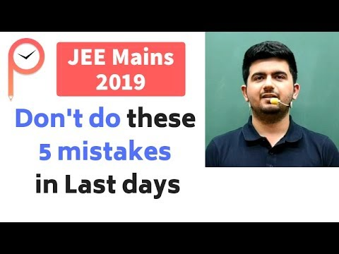 Don't do these mistakes in last days - JEE Mains