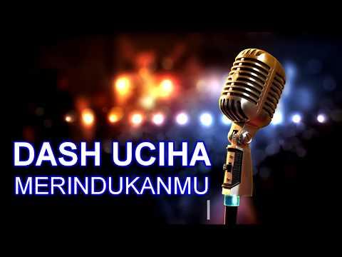 Dash Uciha - Merindukanmu Karaoke + Lirik (Minus One)