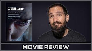 A Vigilante - Movie Review - (No Spoilers)