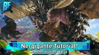 Monster Hunter World: How To Fight Nergigante [Tutorial]