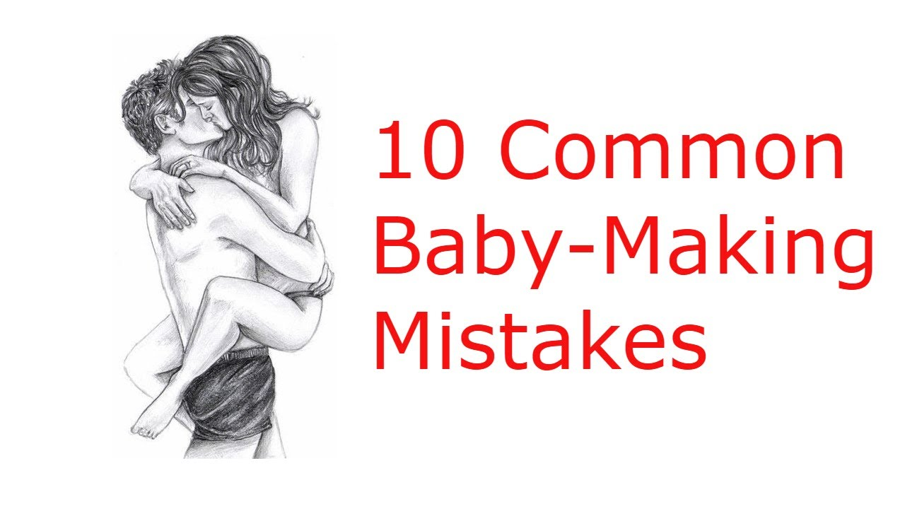 How to make a baby in bed 10 Common Baby Making Mistakes - YouTube
