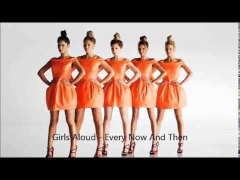Girls Aloud - Every Now And Then