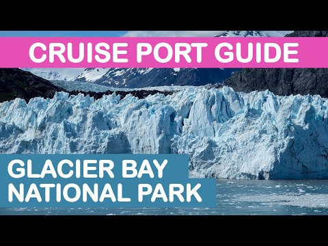 Glacier Bay National Park (Alaska) Cruise Port Guide: Tips And Overview