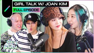 Download lagu GIRL TALK with Joan Kim I GET REAL Ep. #16