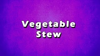 Vegetable Stew | Easy To Learn | Easy Recipes