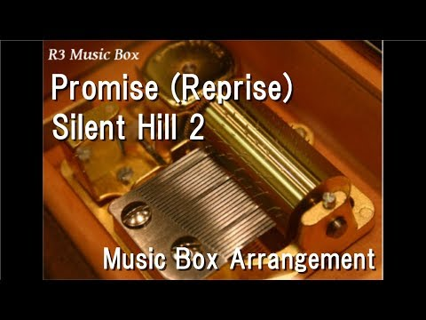Promise (Reprise)/Silent Hill 2 [Music Box]