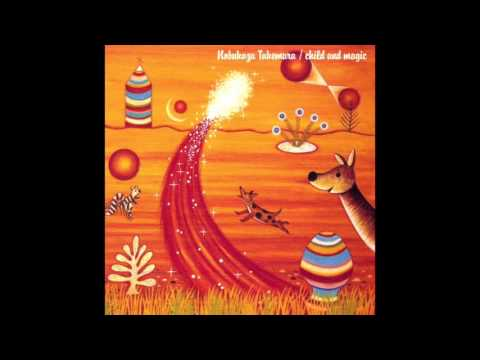 Nobukazu Takemura - Child and magic (Full Album)