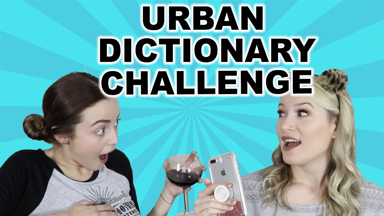 urban dictionary challenge w kathleenlights youtube. Black Bedroom Furniture Sets. Home Design Ideas