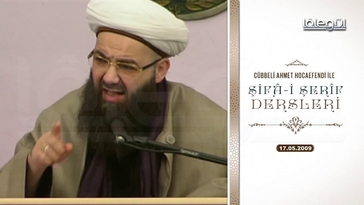 17 Mayıs 2009 Tarihli Şifâ-i Şerîf Dersleri - Cübbeli Ahmet Hocaefendi Lâlegül TV