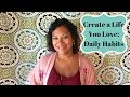 Daily Habits to Create a Life You Love
