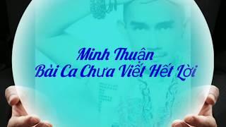 Bài Ca Chưa Viết Hết Lời - Minh Thuận