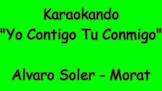 Скачать Karaoke Internazionale Yo Contigo Tu Conmigo The Gong Gong Song Alvaro Soler Morat Letra