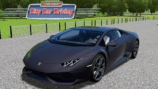 CITY CAR DRIVING - LAMBORGHINI HURACAN - SIMULATORE DI GUIDA GAMEPLAY ITA