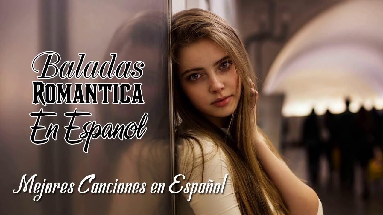 Musica Pop En Español 2020 Mejor Baladas Romantica En Espanol Musica Para Trabajar Y Concentrarse Youtube