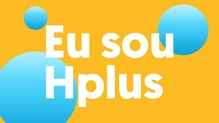 Eu sou Hplus!