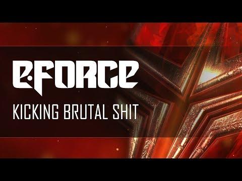 E-Force - Kicking Brutal Shit