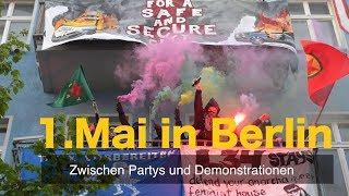 Der 1. Mai 2019 in Berlin - Zwischen Party und Demonstrationen