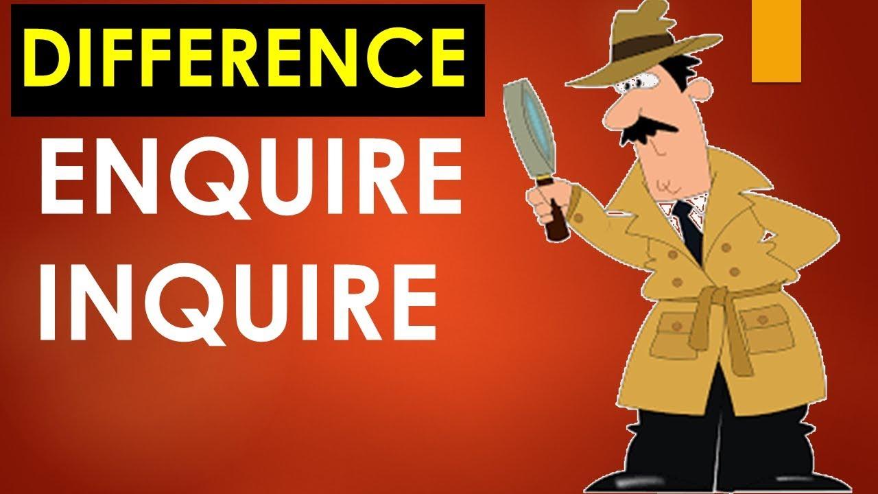 enquire vs inquire difference