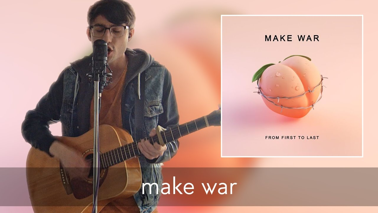 from-first-to-last-make-war-acoustic-cover-by-nickolas-verrecchia-upawa-sessions