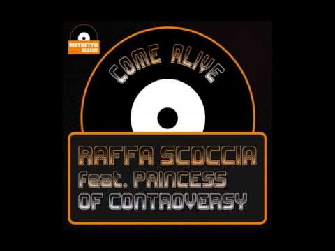 Raffa Scoccia feat. Princess Of Controversy - Come Alive (Deep Mix)