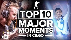 The Top 10 Major Moments in CS:GO