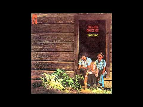 Delaney & Bonnie - Home (1969) Full Album