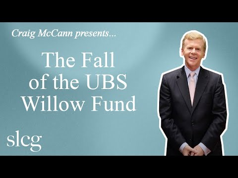 SLCG's Craig McCann on the Fall of the UBS Willow Fund