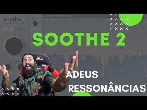 Diga Adeus as Ressonâncias - Soothe 2 o que tem de novo?