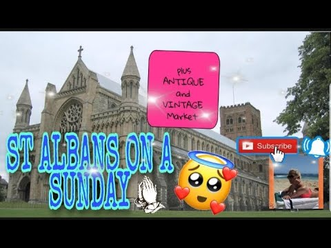 WHAT TO SEE AROUND ST ALBANS ON A SUNDAY