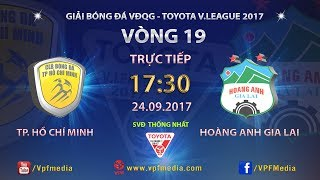 full   tp ho chi minh vs hoang anh gia lai  vong 19 toyota v league 2017