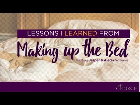 Lessons I Learned From Making The Bed- Jasper and Alecia Williams