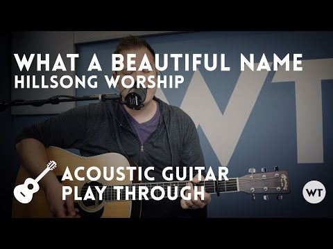 What A Beautiful Name  Hillsong Worship  acoustic w chords
