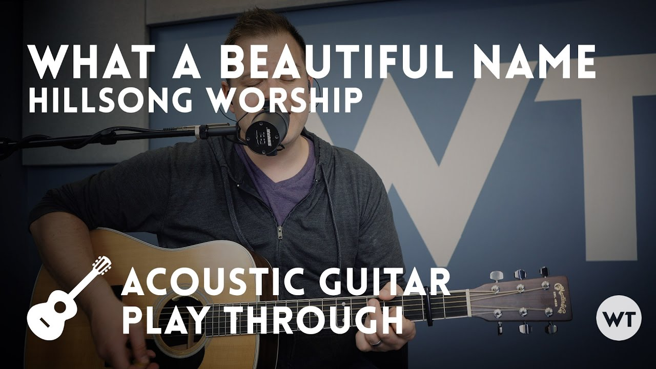 What A Beautiful Name Hillsong Worship Acoustic W Chords Youtube
