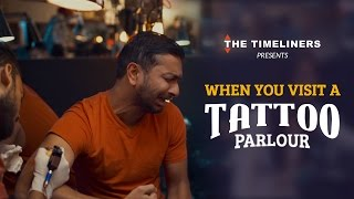 When You Visit A Tattoo Parlour | The Timeliners