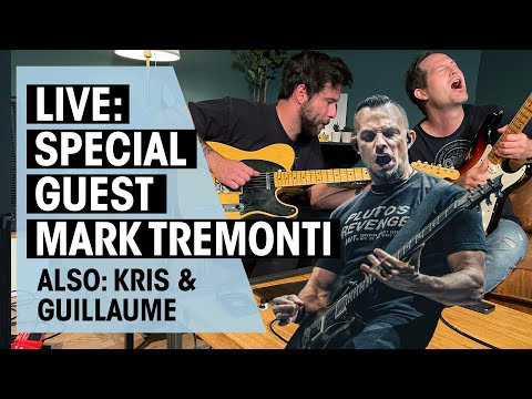 LIVE Gear and Music Talk with Kris & Guillaume | SPECIAL GUEST: Mark Tremonti