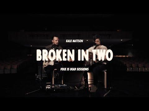 Kalle Mattson - Broken In Two (Live Acoustic/Folk Is Dead Sessions)