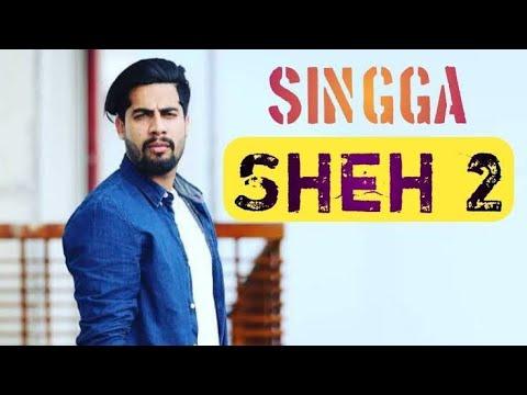sheh-2-।-singga।-new-video-।-latest-punjabi-song