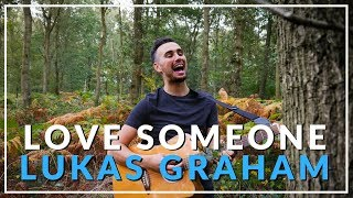 Love Someone - Lukas Graham (Acoustic cover by Sam Biggs)