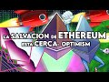 La salvacion de Ethereum esta cerca: Optimism .