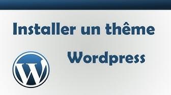 Wordpress | Télécharger et Installer un thème