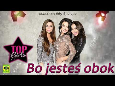 TOP GIRLS - BO JESTEŚ OBOK (Official Audio) Disco Polo 2016
