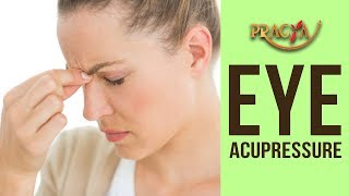 Eye Acupressure - improve eyesight, relieve eye pain-Ajay Mishra(Acupressure Expert)