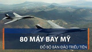 80 máy bay Mỹ đổ bộ bán đảo Triều Tiên | VTC1